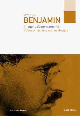 Imagens de pensamento – Sobre o haxixe e outras drogas