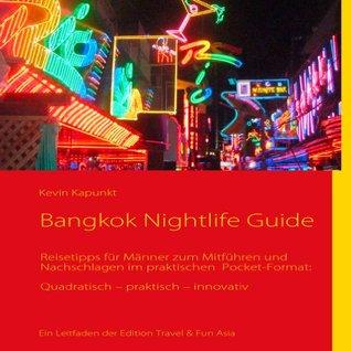 Bangkok Nightlife Guide: Reisetipps für Männer zum Mitführen und Nachschlagen im praktischen Pocket-Format: Quadratisch - praktisch - innovativ