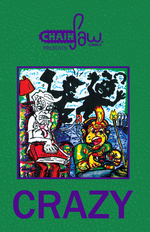 Chainsaw Comics Presents: Crazy