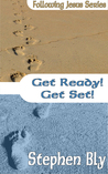 Get Ready! Get Set! by Stephen Bly