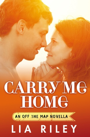 Map Me Home Carry Me Home (Off the Map, #3.1) by Lia Riley Map Me Home