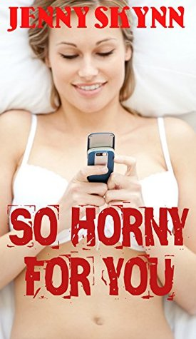 So Horny For You (A FIVE Book Taboo Erotic Bundle)