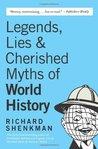 Legends, Lies  Cherished Myths of World History