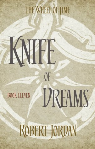 Knife Of Dreams: Book 11 of the Wheel of Time(The Wheel of Time 11)