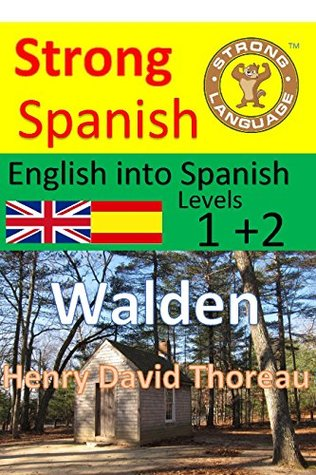 Walden (Translated) English into Spanish, Levels 1+2 (Strong Spanish Book 16)