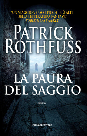 La paura del saggio (Le Cronache dell'assassino del Re, #2)