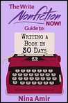 The Write Nonfiction NOW! Guide to Writing a Book in 30 Days