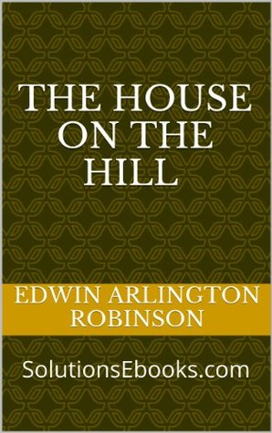 The House on the Hill - a poem (Pulitzer prize winning author!) (Annotated) (Audiobook MP3 available - optional buy - See end of Description)