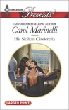 His Sicilian Cinderella by Carol Marinelli