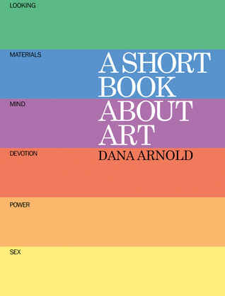 A Short Book About Art por Dana Arnold