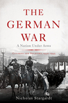 The German War: A Nation Under Arms