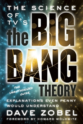 The Science of TV's the Big Bang Theory: Explanations Even Penny Would Understand