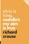 Elvis Is King: Costello's My Aim Is True