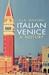 Italian Venice: A History
