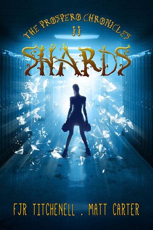 Shards (The Prospero Chronicles, #2)