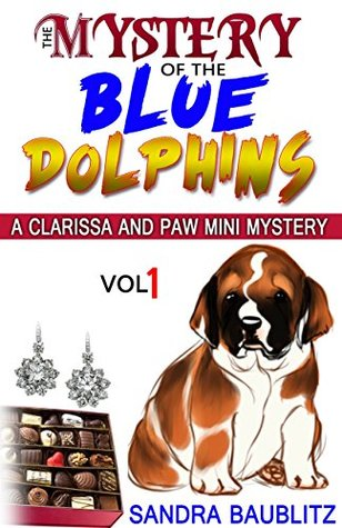 The Mystery of the Blue Dolphins (A Clarissa and Paw Mini Mystery Book 1)