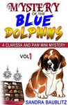 The Mystery of the Blue Dolphins (A Dog Detective Series Book 1)