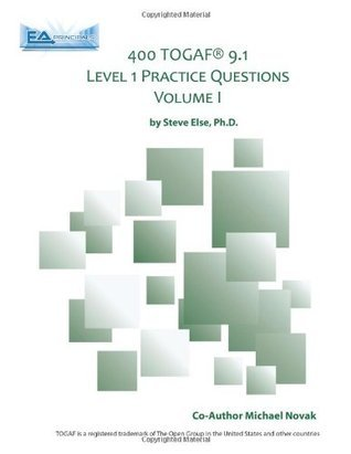 400 TOGAF® 9.1 Level 1 Practice Questions Volume I: Volume 1 (TOGAF Level 1 Practice Tests)