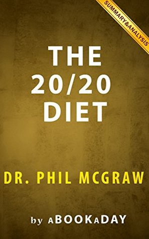 The 20/20 Diet (Turn Your Weight Loss Vision Into Reality) by Dr. Phil McGraw | Summary & Analysis