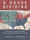 A House Dividing: As Civil War Loomed in the 1850s, Why Couldn't North and South Get Along