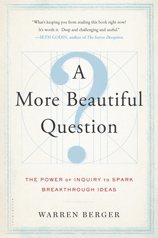 A More Beautiful Question by Warren Berger
