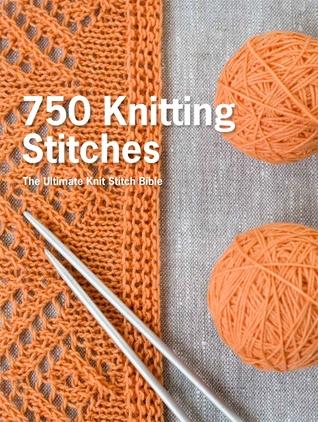 750 Knitting Stitches The Ultimate Knit Stitch Bible By Erika Knight
