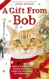 A Gift from Bob: How a Street Cat Helped One Man Learn the Meaning of Christmas