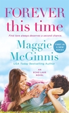 Forever This Time by Maggie McGinnis