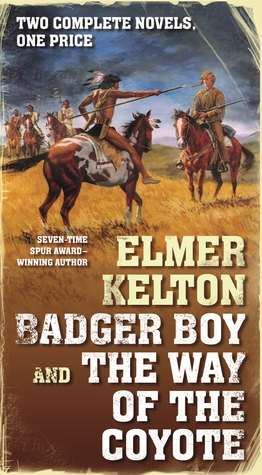 Badger Boy / The Way of the Coyote by Elmer Kelton