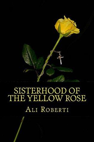 Sisterhood of the Yellow Rose
