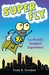 Super Fly The World's Smallest Superhero! by Todd H. Doodler