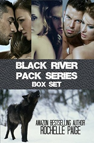Black River Pack Series Box Set (Black River Pack, #1-3) by Rochelle Paige