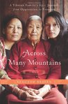 Across Many Mountains: A Tibetan Family's Epic Journey from Oppression to Freedom (A Memoir)