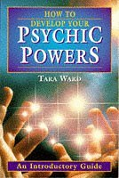 How to Develop Your Psychic Powers: An Introductory Guide