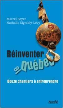 Réinventer le Québec: Douze chantiers à entreprendre