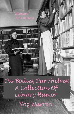 Our Bodies, Our Shelves: A Collection of Library Humor
