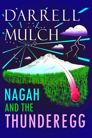 Nagah and the Thunderegg by Darrell Mulch