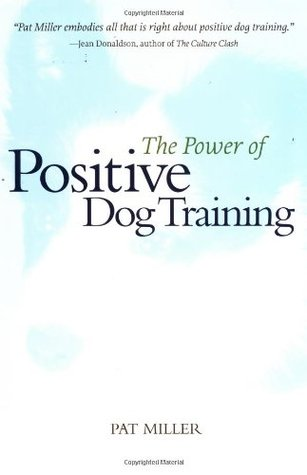 The Power Of Positive Dog Training Pat Miller Free Online