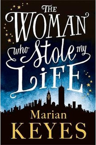The Woman Who Stole My Life by Marian Keyes