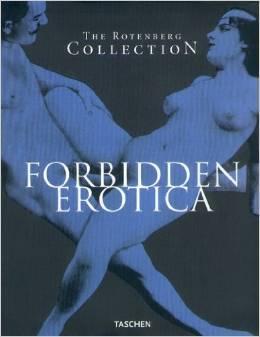 The Rotenberg Collection : Forbidden Erotica