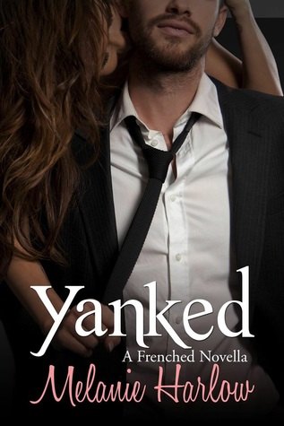 Yanked (Frenched, #1.5)