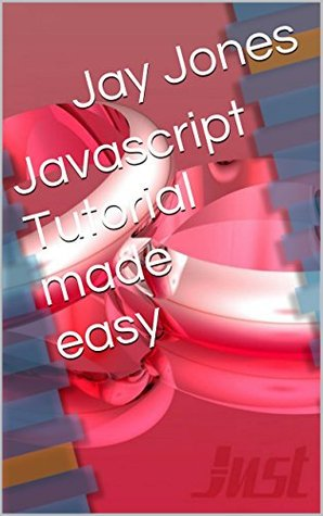 Javascript Tutorial made easy