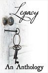 Legacy: An Anthology