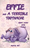 Effie and A Terrible Toothache (Elephant)