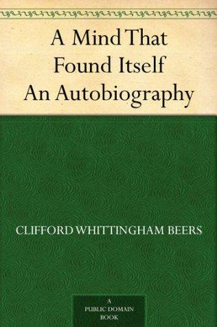 a-mind-that-found-itself-an-autobiography
