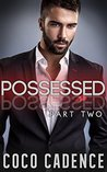 Possessed: Part Two (Possessed, #2)