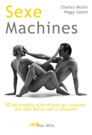 sexe-machines-50-dcouvertes-scientifiques-qui-changent-nos-ides-reues-sur-la-sexualit-mad