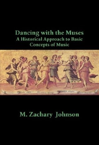 Dancing with the Muses: A Historical Approach to Basic Concepts of Music