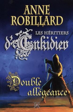 Double allégeance (Les héritiers d'Enkidiev, #11)