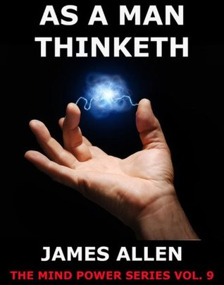 As a man thinketh: Extended Annotated Edition